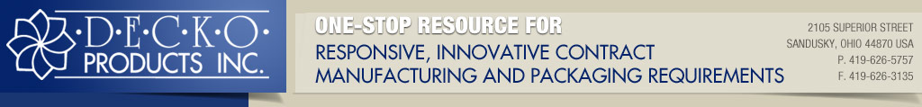Decko Products Inc. One-stop resource for responsive, innovative contract manufacturing and packaging requirements